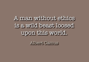 Ethics Albert Camus Quote